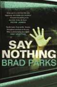 Libro in inglese Say Nothing Brad Parks