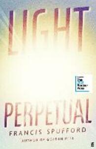 Libro in inglese Light Perpetual: Longlisted for the Booker Prize 2021 Francis Spufford