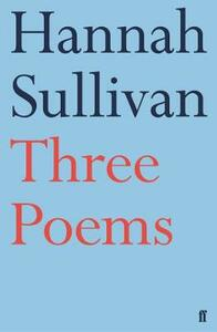 Three Poems - Hannah Sullivan - cover