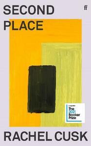 Libro in inglese Second Place: Longlisted for the Booker Prize 2021 Rachel Cusk