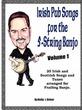 Irish Pub Songs for the 5-String Banjo V