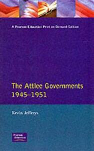 The Attlee Governments 1945-1951 - Kevin Jefferys - cover