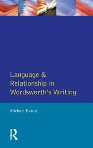 Language and Relationship in Wordsworth's Writing - Michael Baron - cover