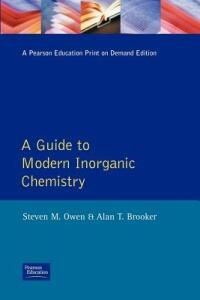 A Guide to Modern Inorganic Chemistry - Steven M. Owen,Alan T. Brooker - cover