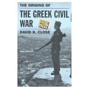 Greek Civil War, The - David H. Close - cover