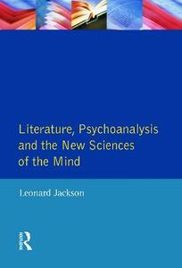 Literature, Psychoanalysis and the New Sciences of Mind - Leonard Jackson - cover