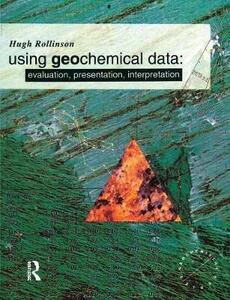 Using Geochemical Data: Evaluation, Presentation, Interpretation - Hugh R. Rollinson - cover