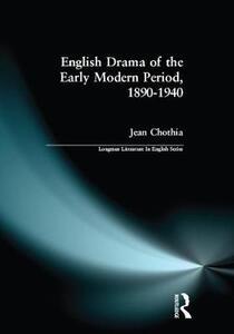 English Drama of the Early Modern Period 1890-1940 - Jean Chothia - cover