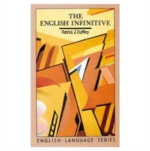 English Infinitive, The - Patrick Joseph Duffley - cover