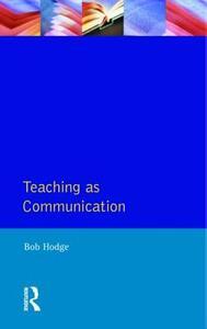 Teaching as Communication - Bob Hodge - cover