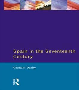Spain in the Seventeenth Century - Graham Darby - cover