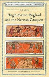 Anglo Saxon England and the Norman Conquest - H. R. Loyn - cover