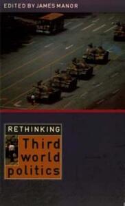 Rethinking Third-World Politics - James Manor - cover
