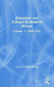 Literature and Culture in Modern Britain: Volume 1: 1900-1929 - Clive Bloom - cover