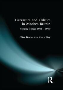 Literature and Culture in Modern Britain: Volume Three: 1956 - 1999 - Clive Bloom,Gary E. Day - cover