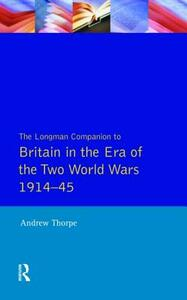 Longman Companion to Britain in the Era of the Two World Wars 1914-45, The - A. Thorpe - cover