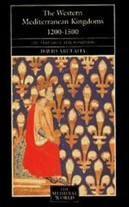 The Western Mediterranean Kingdoms: The Struggle for Dominion, 1200-1500 - David Abulafia - cover