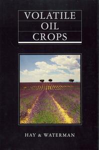 Volatile Oil Crops: Their Biology, Biochemistry and Production - Robert K. M. Hay,P. G. Waterman - cover