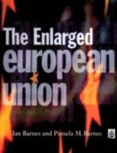 The Enlarged European Union - Ian Barnes,Pamela M. Barnes,Jill Preston - cover