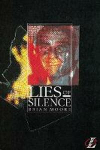 Lies of Silence - Brian Moore,Roy Blatchford,Geoff Barton - cover