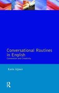 Conversational Routines in English: Convention and Creativity - Karin Aijmer - cover