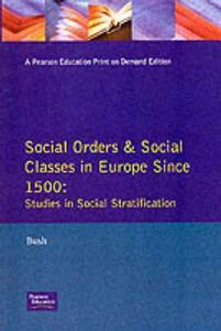 Social Orders and Social Classes in Europe Since 1500: Studies in Social Stratification - M. L. Bush - cover