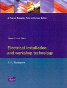 Electrical Installation and Workshop Technology - Francis Thompson - cover