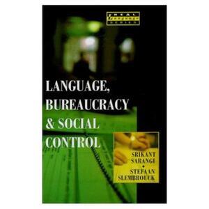 Language, Bureaucracy and Social Control - Srikant Sarangi,Stefan Slembrouck - cover