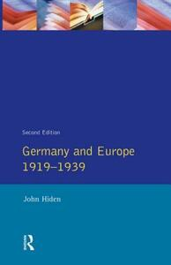 Germany and Europe 1919-1939 - John Hiden - cover