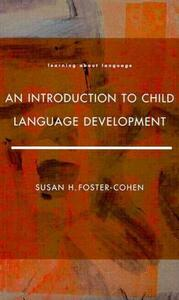 An Introduction to Child Language Development - Susan H. Foster-Cohen - cover