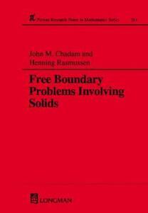 Free Boundary Problems Involving Solids - J. M. Chadam,Helen Rasmussen - cover