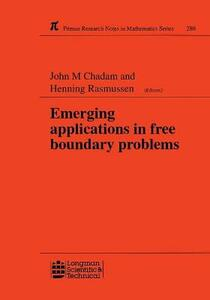 Emerging Applications in Free Boundary Problems - J. M. Chadam,Henning Rasmussen - cover
