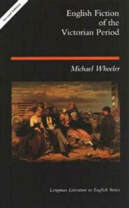 English Fiction of the Victorian Period - Michael Wheeler - cover