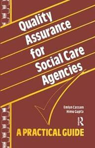 Quality Assurance for Social Care Agencies: A Practical Guide - Emlyn Cassam,Himu Gupta - cover