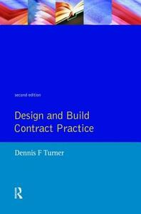 Design and Build Contract Practice - Dennis F. Turner - cover