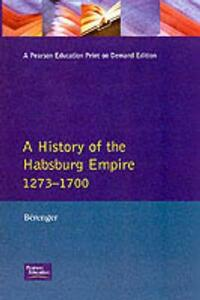 A History of the Habsburg Empire 1273-1700 - Jean Berenger,C. A. Simpson - cover