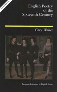 English Poetry of the Sixteenth Century - Gary F. Waller - cover