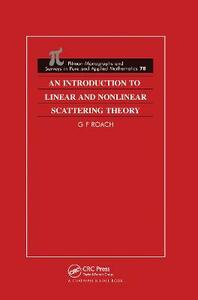 An Introduction to Linear and Nonlinear Scattering Theory - G. F. Roach - cover