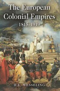 The European Colonial Empires: 1815-1919 - H. L. Wesseling - cover