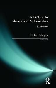 A Preface to Shakespeare's Comedies - Michael Mangan - cover