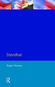 Stendhal: The Red and the Black and The Charterhouse of Parma - Roger Pearson - cover