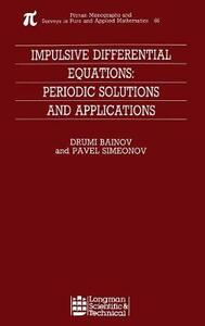 Impulsive Differential Equations: Periodic Solutions and Applications - Drumi D. Bainov,Pavel Simeonov - cover
