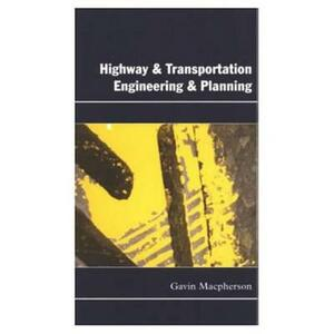 Highway and Transportation Engineering and Planning - Gavin Macpherson - cover