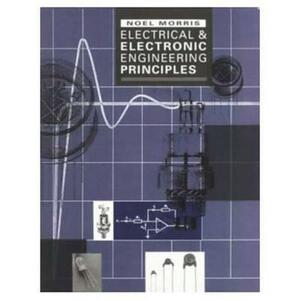 Electrical and Electronic Engineering Principles - N. Morris - cover