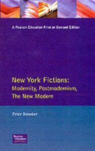New York Fictions: Modernity, Postmodernism, The New Modern - Peter Brooker - cover