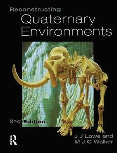 Reconstructing Quaternary Environments - J. J. Lowe,Michael J. C. Walker - cover