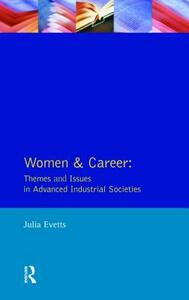 Women and Career: Themes and Issues In Advanced Industrial Societies - Julia Evetts - cover
