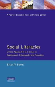 Social Literacies: Critical Approaches to Literacy in Development, Ethnography and Education - Brian V. Street - cover