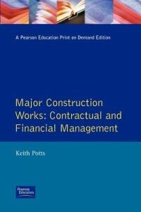 Major Construction Works: Contractual and Financial Management - K.F. Potts - cover