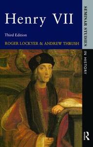 Henry VII - Roger Lockyer,Andrew Thrush,Andrew Thrush - cover